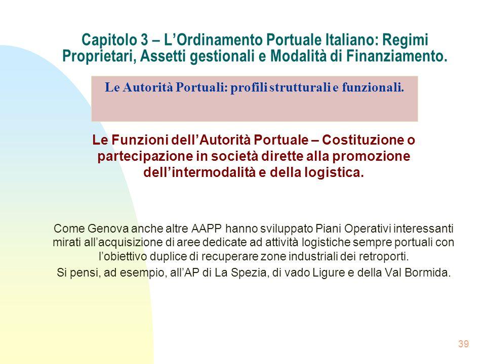 39 Capitolo 3 – LOrdinamento Portuale Italiano: Regimi Proprietari, Assetti gestionali e Modalità di Finanziamento. Le Funzioni dellAutorità Portuale