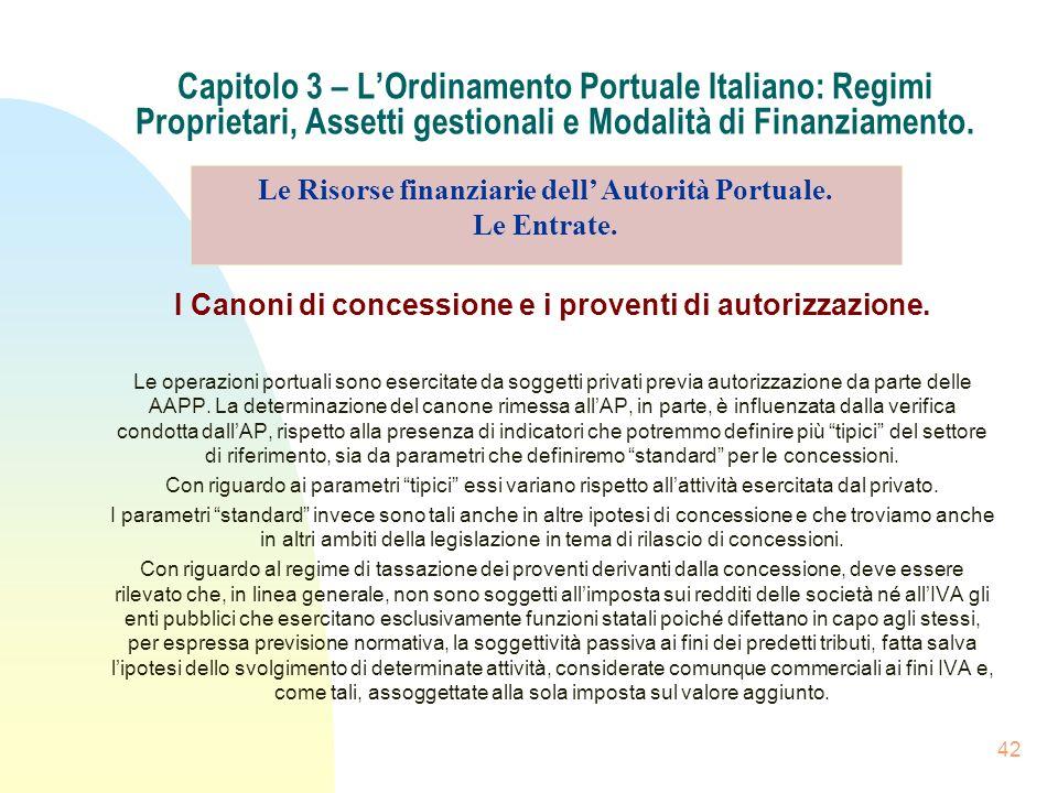 42 Capitolo 3 – LOrdinamento Portuale Italiano: Regimi Proprietari, Assetti gestionali e Modalità di Finanziamento. I Canoni di concessione e i proven