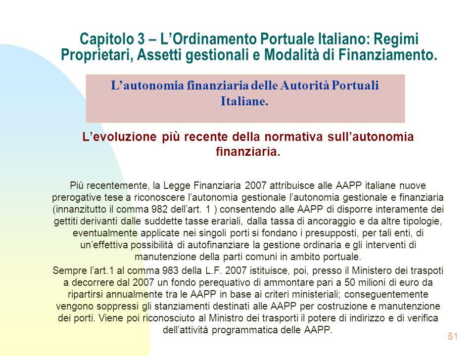 51 Capitolo 3 – LOrdinamento Portuale Italiano: Regimi Proprietari, Assetti gestionali e Modalità di Finanziamento. Levoluzione più recente della norm