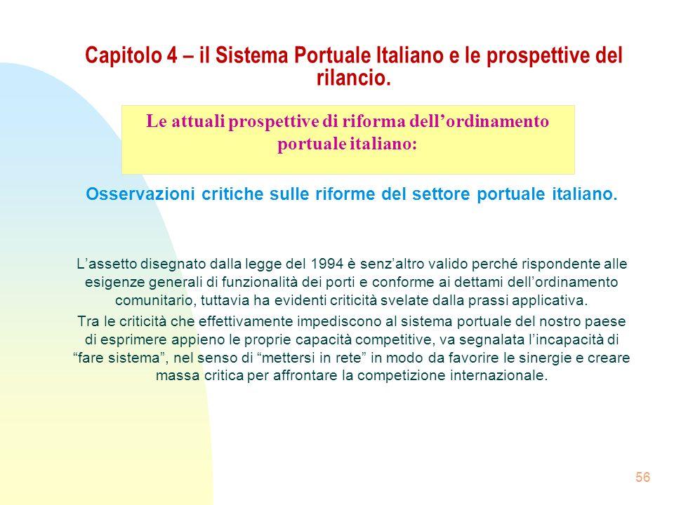 56 Capitolo 4 – il Sistema Portuale Italiano e le prospettive del rilancio. Osservazioni critiche sulle riforme del settore portuale italiano. Lassett