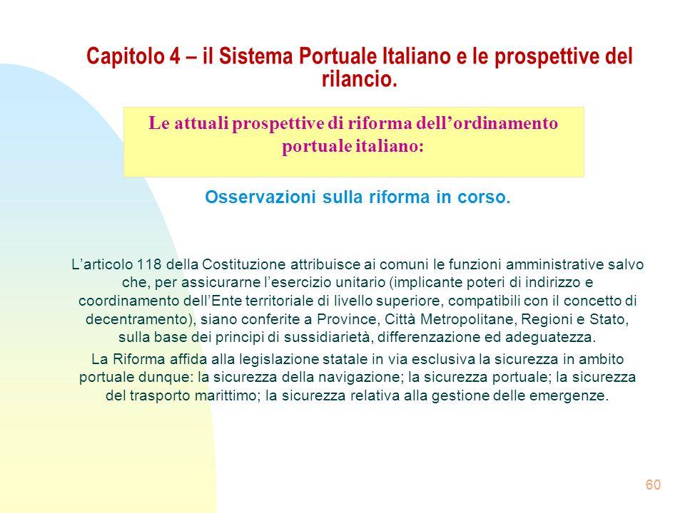 60 Capitolo 4 – il Sistema Portuale Italiano e le prospettive del rilancio. Osservazioni sulla riforma in corso. Larticolo 118 della Costituzione attr