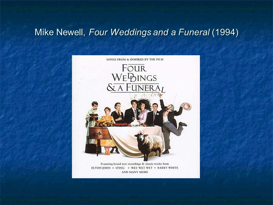 Mike Newell, Four Weddings and a Funeral (1994)