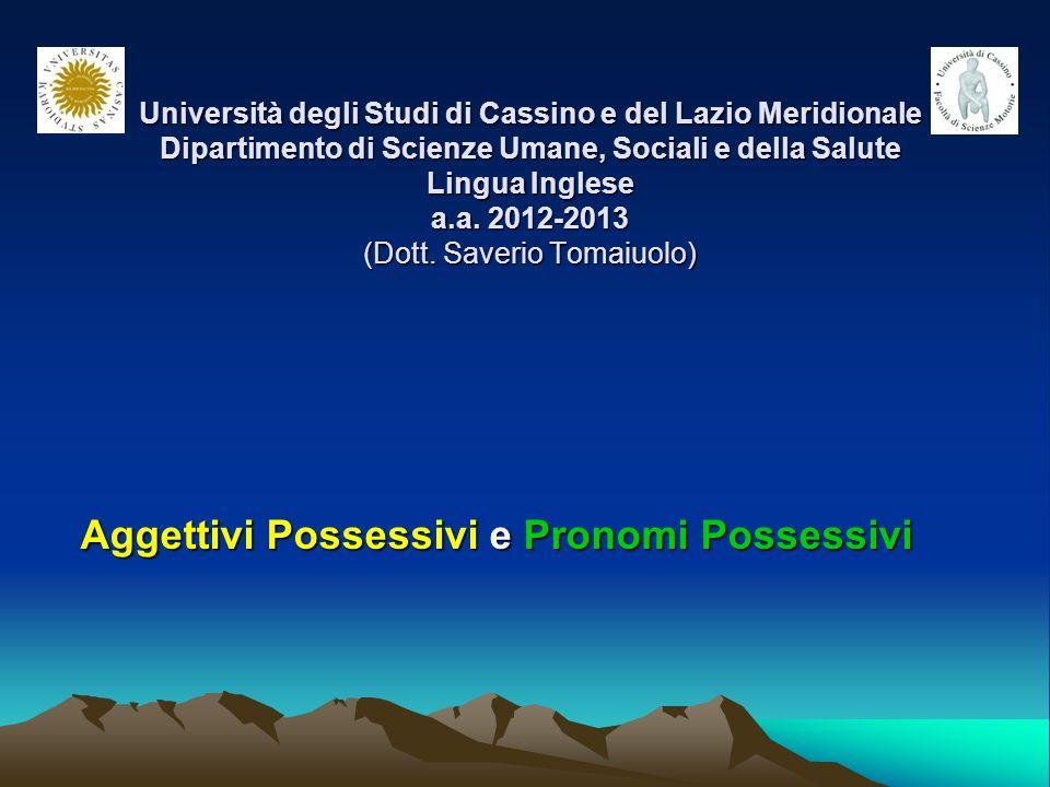 Università degli Studi di Cassino e del Lazio Meridionale Dipartimento di Scienze Umane, Sociali e della Salute Lingua Inglese a.a. 2012-2013 (Dott. S