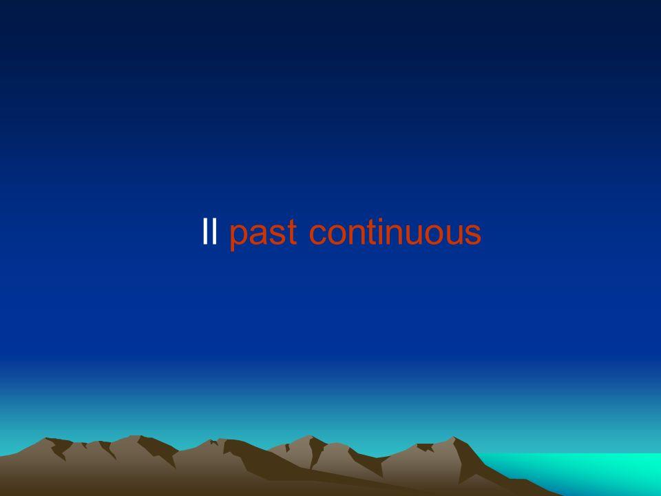 Il past continuous