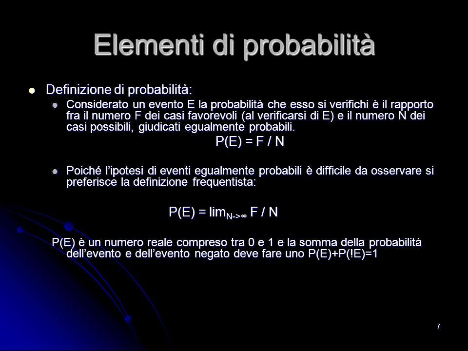 8 Elementi di probabilità Definizione di probabilità Definizione di probabilità Media (o valore atteso di una variabile discreta X) Media (o valore atteso di una variabile discreta X) E [ X ] = Σ i x i P(x i ) E [ X ] = Σ i x i P(x i ) Varianza Varianza Var(X) = E [ ( X - E [ X ]) 2 ] = E[ X 2 ] - E [ X ] 2 Var(X) = E [ ( X - E [ X ]) 2 ] = E[ X 2 ] - E [ X ] 2 Probabilità congiunta è la probabilità che si verifichino congiuntamente più eventi P(A,B) = P (A ^ B) Probabilità congiunta è la probabilità che si verifichino congiuntamente più eventi P(A,B) = P (A ^ B) In generale P(A,B) = P(A | B)P(B) = P(B | A) P(A) In generale P(A,B) = P(A | B)P(B) = P(B | A) P(A) Nel caso in cui A e B siano indipendenti P(A,B) = P(A)* P(B) Nel caso in cui A e B siano indipendenti P(A,B) = P(A)* P(B) Probabilità condizionata Probabilità condizionata È la probabilità dellevento A condizionatamente a B: P(A | B) = P(A,B)/P(B) È la probabilità dellevento A condizionatamente a B: P(A | B) = P(A,B)/P(B) Teorema di Bayes Teorema di Bayes P(A | B) = P(B | A) P(A) P(B) P(B)