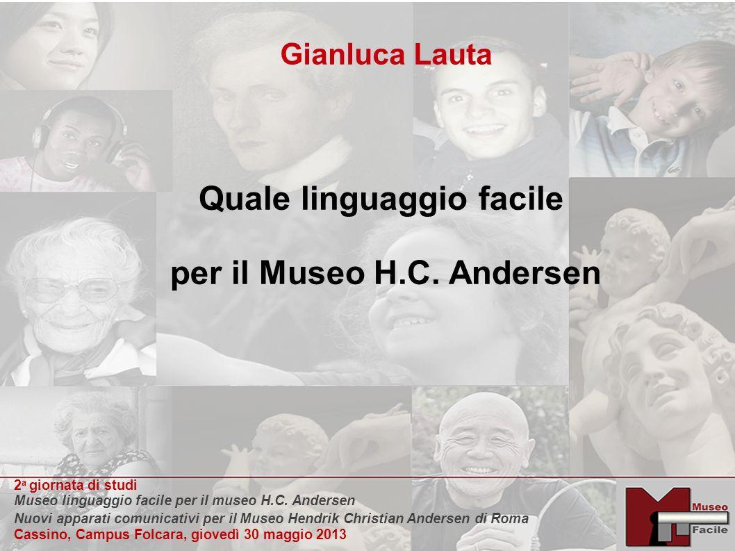 2 a giornata di studi Museo linguaggio facile per il museo H.C. Andersen Nuovi apparati comunicativi per il Museo Hendrik Christian Andersen di Roma C