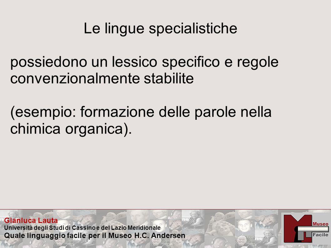 Gianluca Lauta Università degli Studi di Cassino e del Lazio Meridionale Quale linguaggio facile per il Museo H.C.