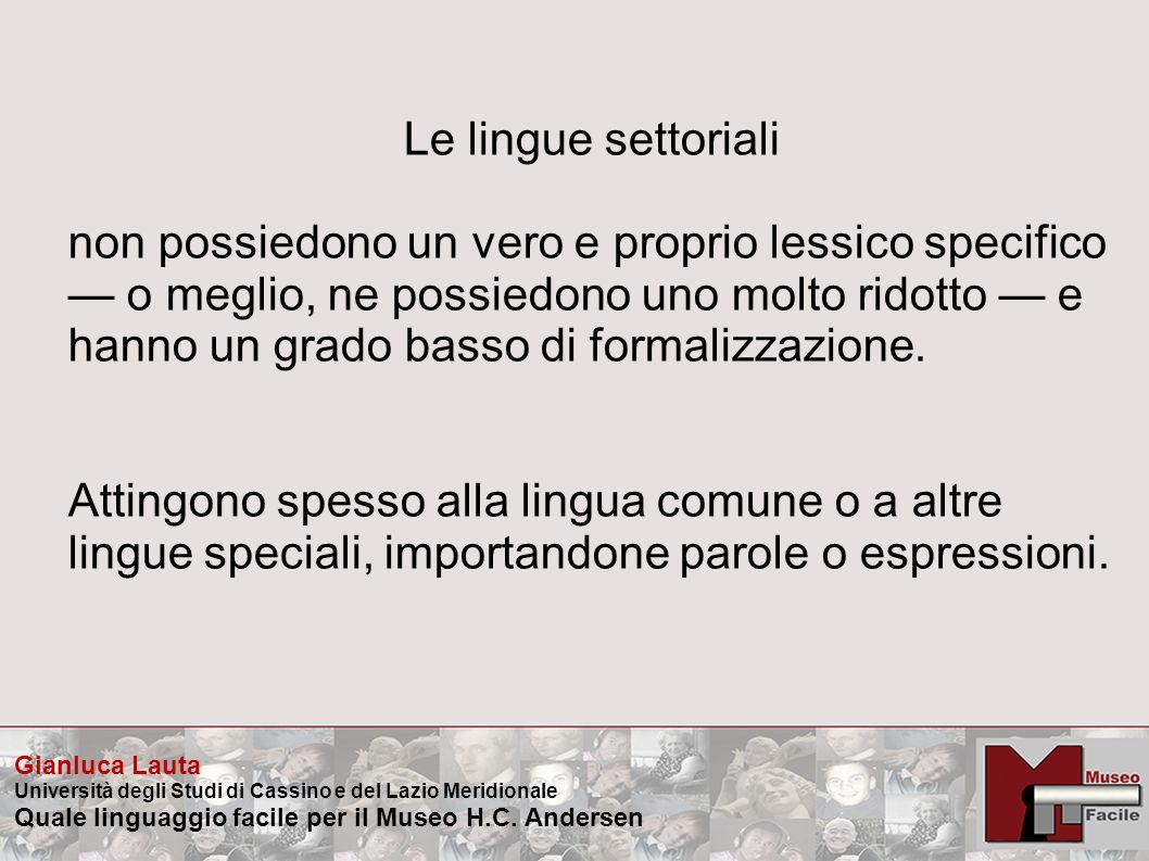 Gianluca Lauta Università degli Studi di Cassino e del Lazio Meridionale Quale linguaggio facile per il Museo H.C. Andersen Le lingue settoriali non p