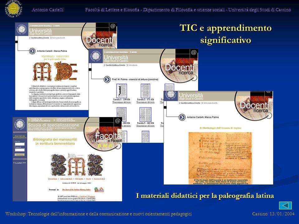 TIC e apprendimento significativo Workshop: Tecnologie dellinformazione e della comunicazione e nuovi orientamenti pedagogici Cassino 13/01/2004 Anton