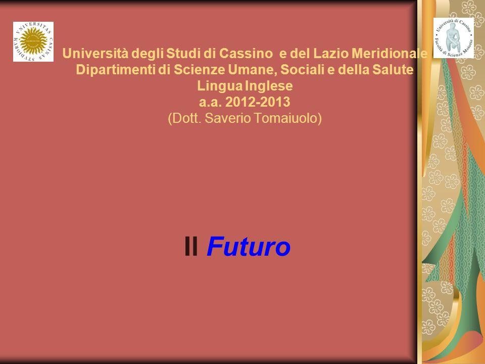 Università degli Studi di Cassino e del Lazio Meridionale Dipartimenti di Scienze Umane, Sociali e della Salute Lingua Inglese a.a.