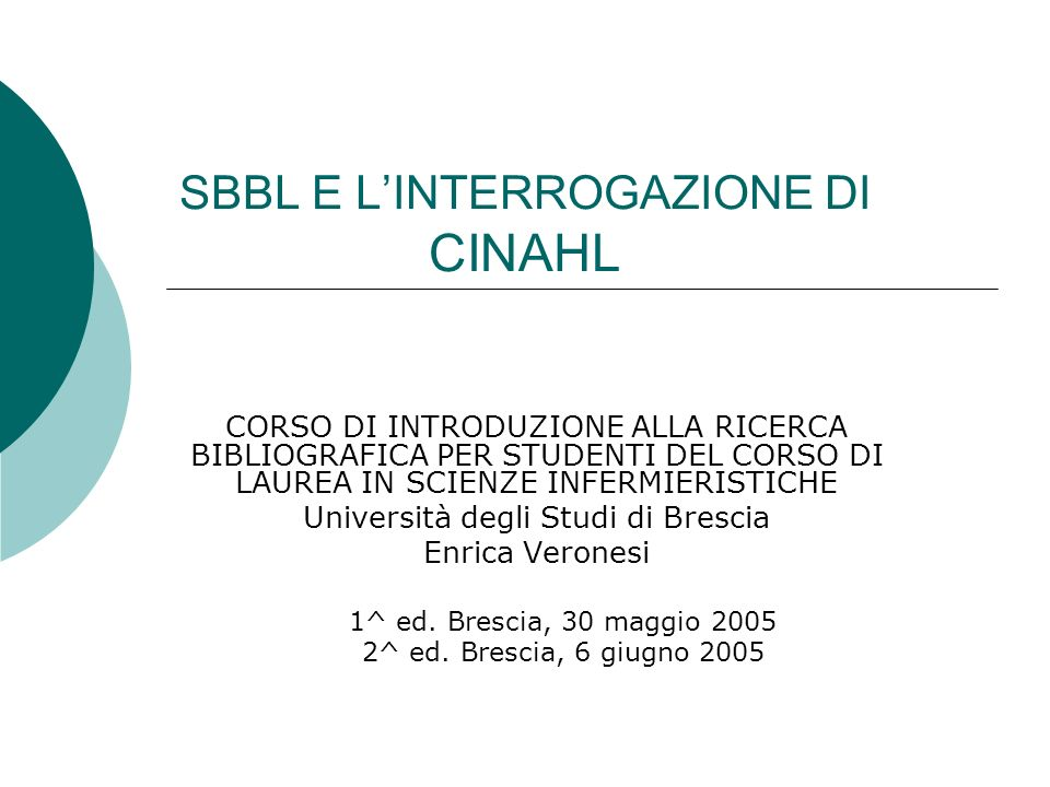 CINAHL è la più importante e autorevole banca dati sulla tecnica infermieristica e le professioni sanitarie Cumulative Index to Nursing and Allied Health American Nurses Association e National League for Nursing a partire dal 1982 con aggiornamenti mensili