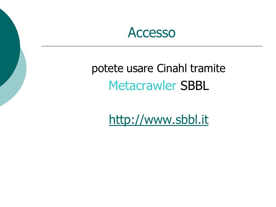 Accesso potete usare Cinahl tramite Metacrawler SBBL http://www.sbbl.it