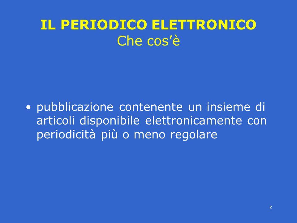 4° modulo- periodici eletronici - SBBL -E.Veronesi- 2 IL PERIODICO ELETTRONICO Che cosè pubblicazione contenente un insieme di articoli disponibile el