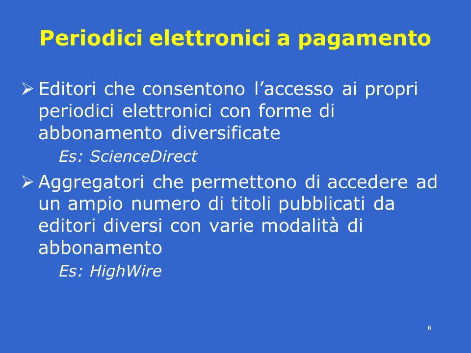 4° modulo- periodici eletronici - SBBL -E.Veronesi- 6 Periodici elettronici a pagamento Editori che consentono laccesso ai propri periodici elettronic