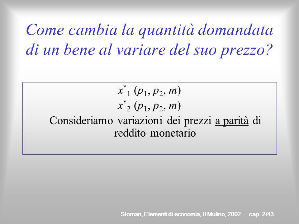 Sloman, Elementi di economia, Il Mulino, 2002cap. 2/42 Curva di Engel Lega la quantità domandata di un bene al livello del reddito del consumatore m x