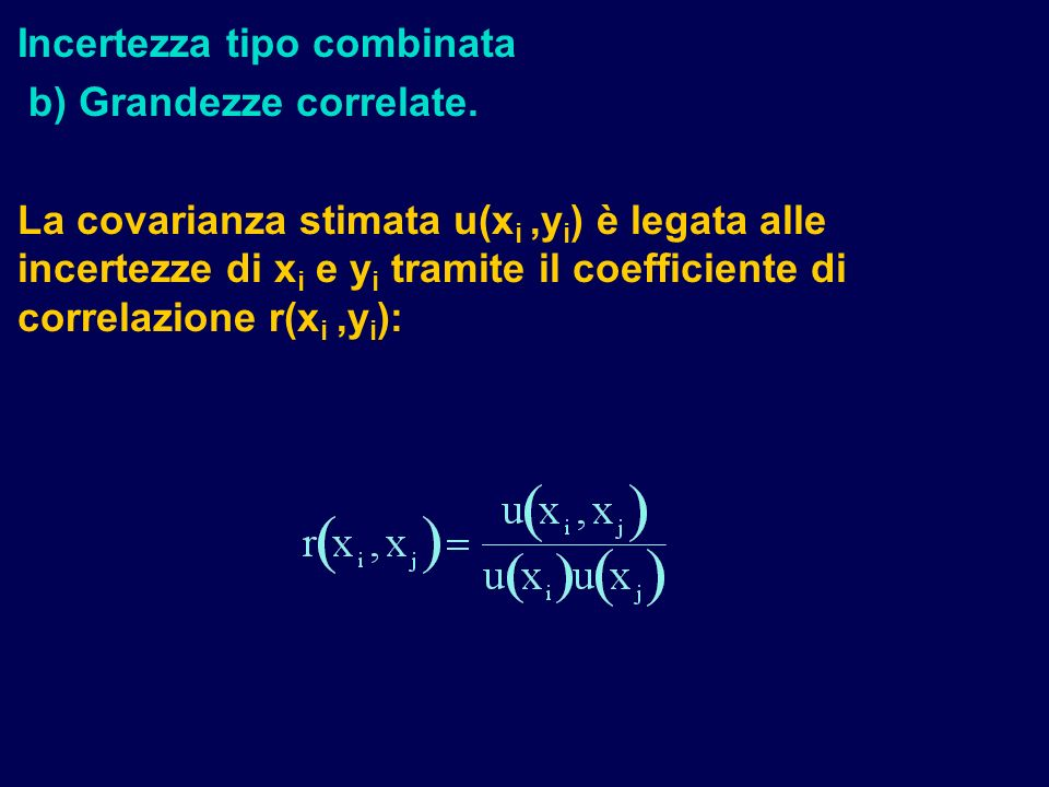 Incertezza tipo combinata b) Grandezze correlate.