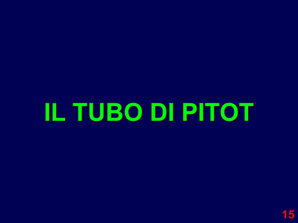 15 IL TUBO DI PITOT