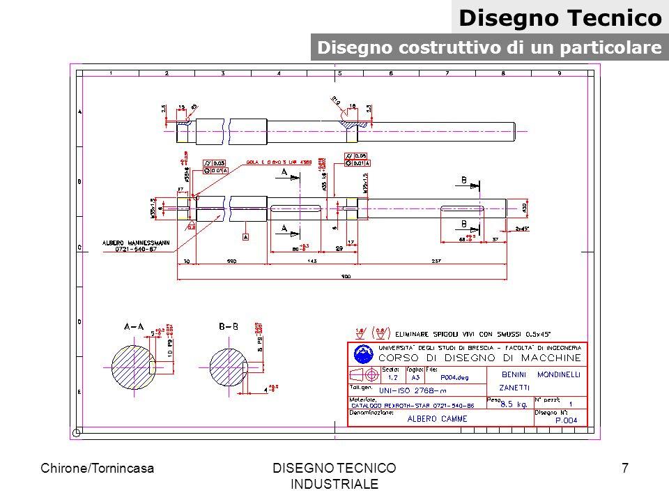 Chirone/TornincasaDISEGNO TECNICO INDUSTRIALE 8 Disegno Tecnico Disegno di un complessivo