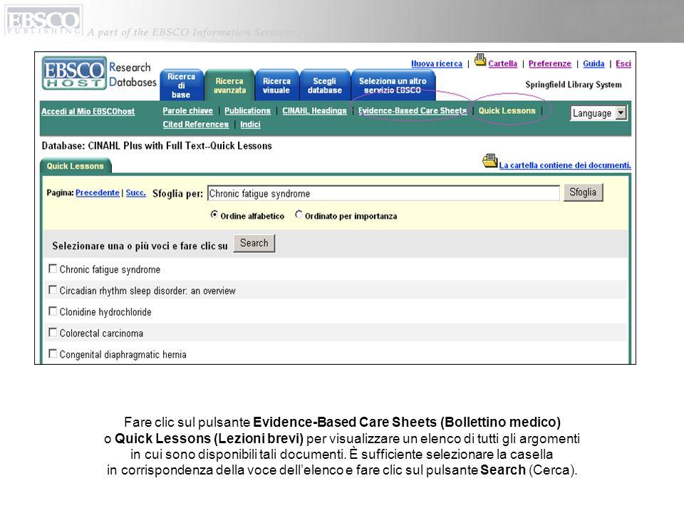 Fare clic sul pulsante Evidence-Based Care Sheets (Bollettino medico) o Quick Lessons (Lezioni brevi) per visualizzare un elenco di tutti gli argoment