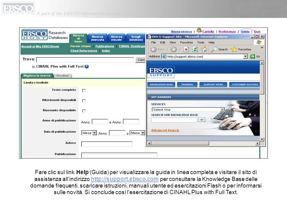 Fare clic sul link Help (Guida) per visualizzare la guida in linea completa e visitare il sito di assistenza allindirizzo http://support.ebsco.com per