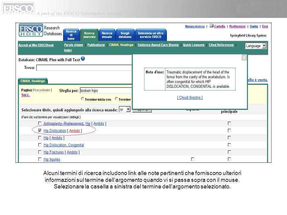Alcuni termini di ricerca includono link alle note pertinenti che forniscono ulteriori informazioni sul termine dellargomento quando vi si passa sopra