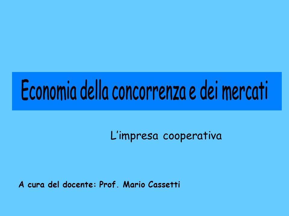 Limpresa cooperativa A cura del docente: Prof. Mario Cassetti