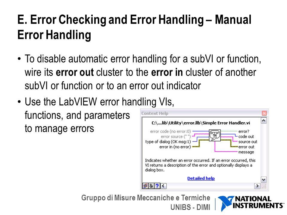 Gruppo di Misure Meccaniche e Termiche UNIBS - DIMI E. Error Checking and Error Handling – Manual Error Handling To disable automatic error handling f