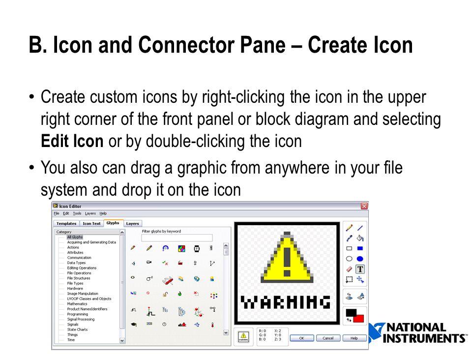 Gruppo di Misure Meccaniche e Termiche UNIBS - DIMI B. Icon and Connector Pane – Create Icon Create custom icons by right-clicking the icon in the upp