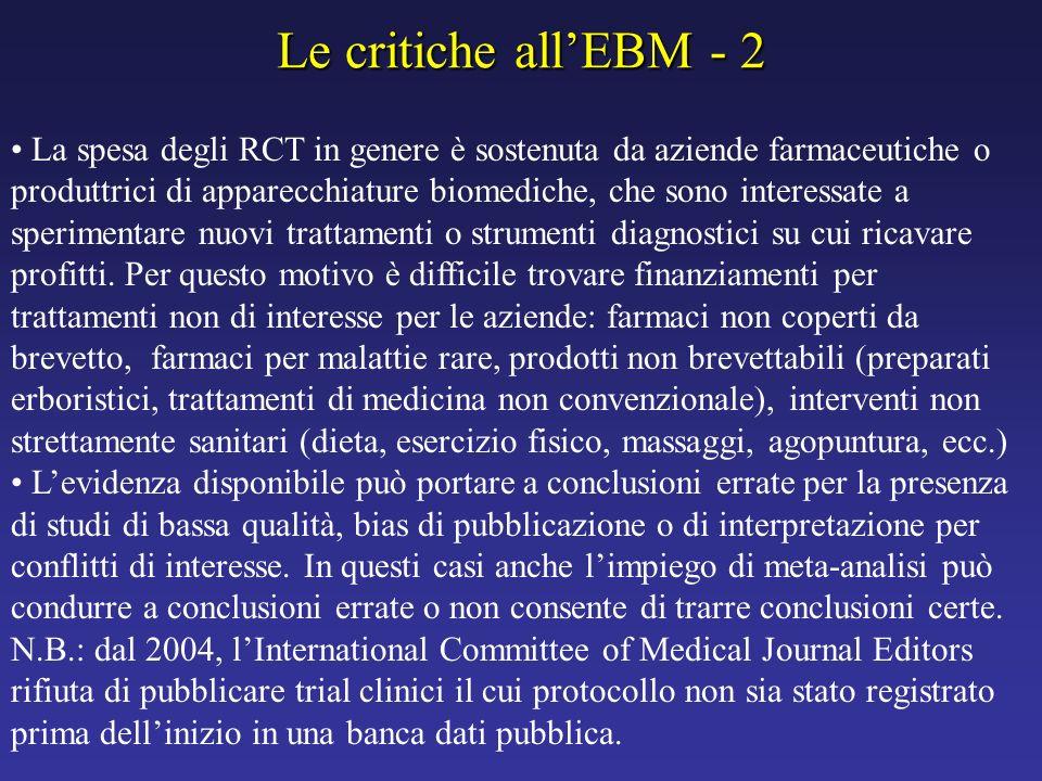 Le critiche allEBM - 2 La spesa degli RCT in genere è sostenuta da aziende farmaceutiche o produttrici di apparecchiature biomediche, che sono interes