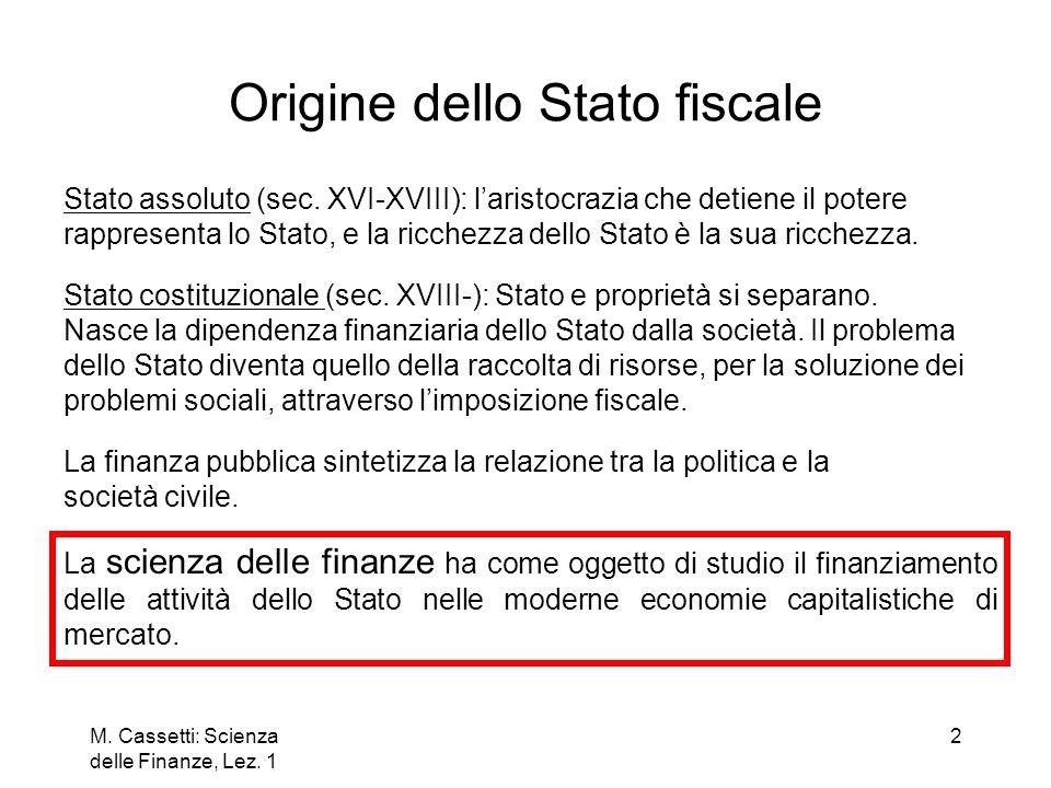 M.Cassetti: Scienza delle Finanze, Lez. 1 3 Perché cè lo Stato.