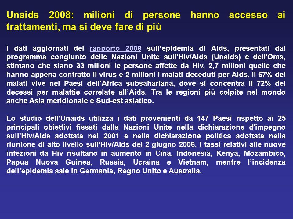 Unaids 2008: milioni di persone hanno accesso ai trattamenti, ma si deve fare di più I dati aggiornati del rapporto 2008 sullepidemia di Aids, present