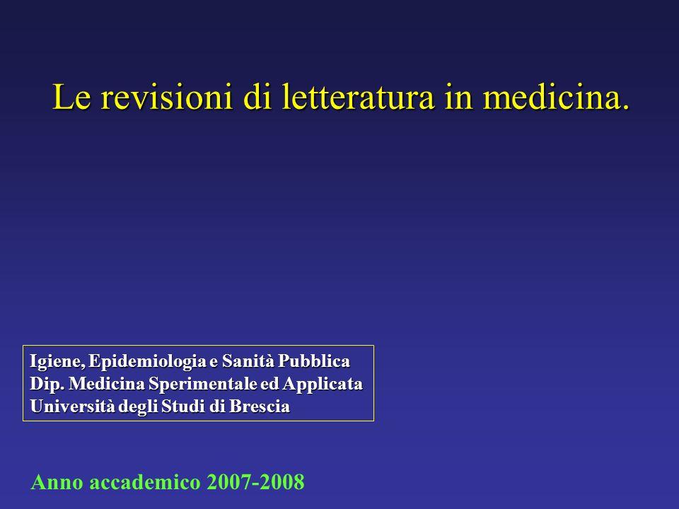 Le revisioni di letteratura in medicina. Igiene, Epidemiologia e Sanità Pubblica Dip. Medicina Sperimentale ed Applicata Università degli Studi di Bre