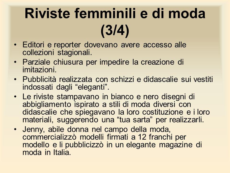 Riviste femminili e di moda (3/4) Editori e reporter dovevano avere accesso alle collezioni stagionali. Parziale chiusura per impedire la creazione di
