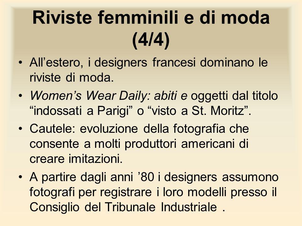 Riviste femminili e di moda (4/4) Allestero, i designers francesi dominano le riviste di moda. Womens Wear Daily: abiti e oggetti dal titolo indossati