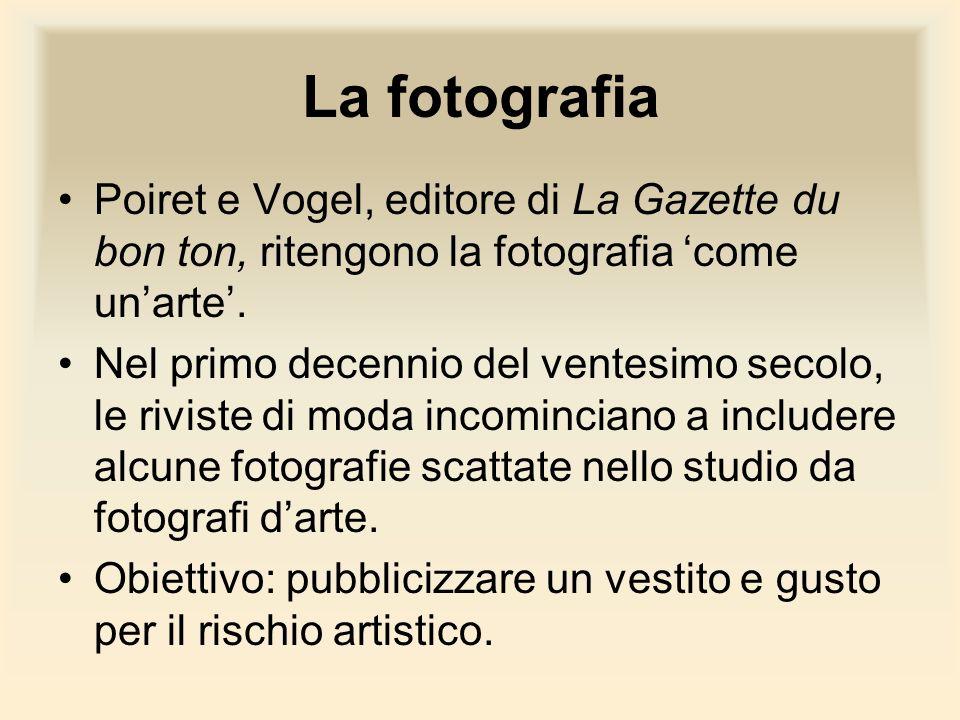 La fotografia Poiret e Vogel, editore di La Gazette du bon ton, ritengono la fotografia come unarte. Nel primo decennio del ventesimo secolo, le rivis