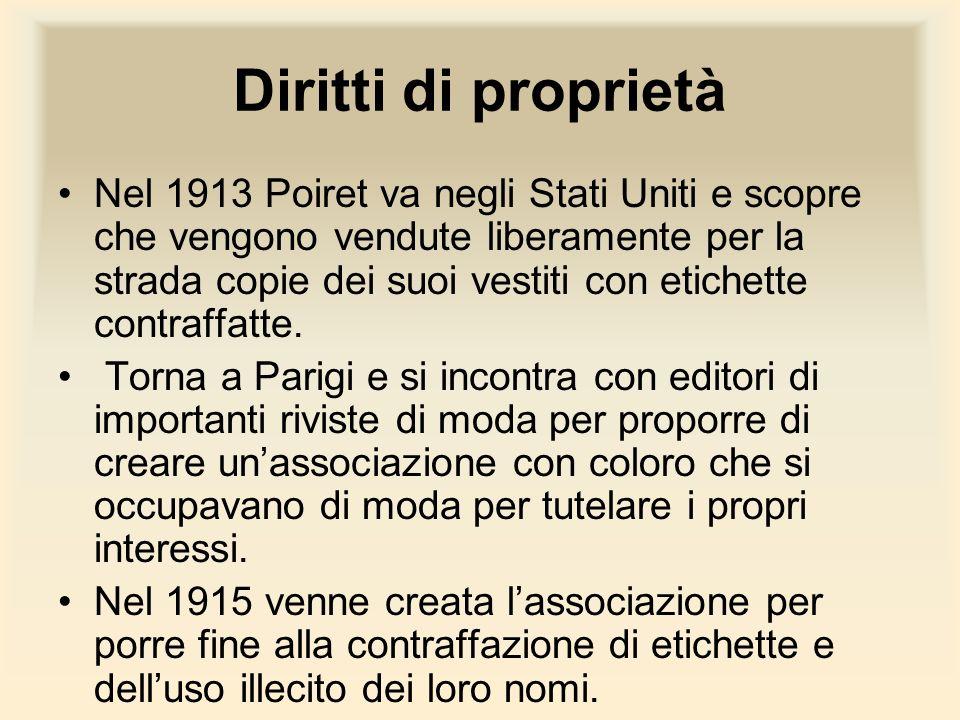 Diritti di proprietà Nel 1913 Poiret va negli Stati Uniti e scopre che vengono vendute liberamente per la strada copie dei suoi vestiti con etichette