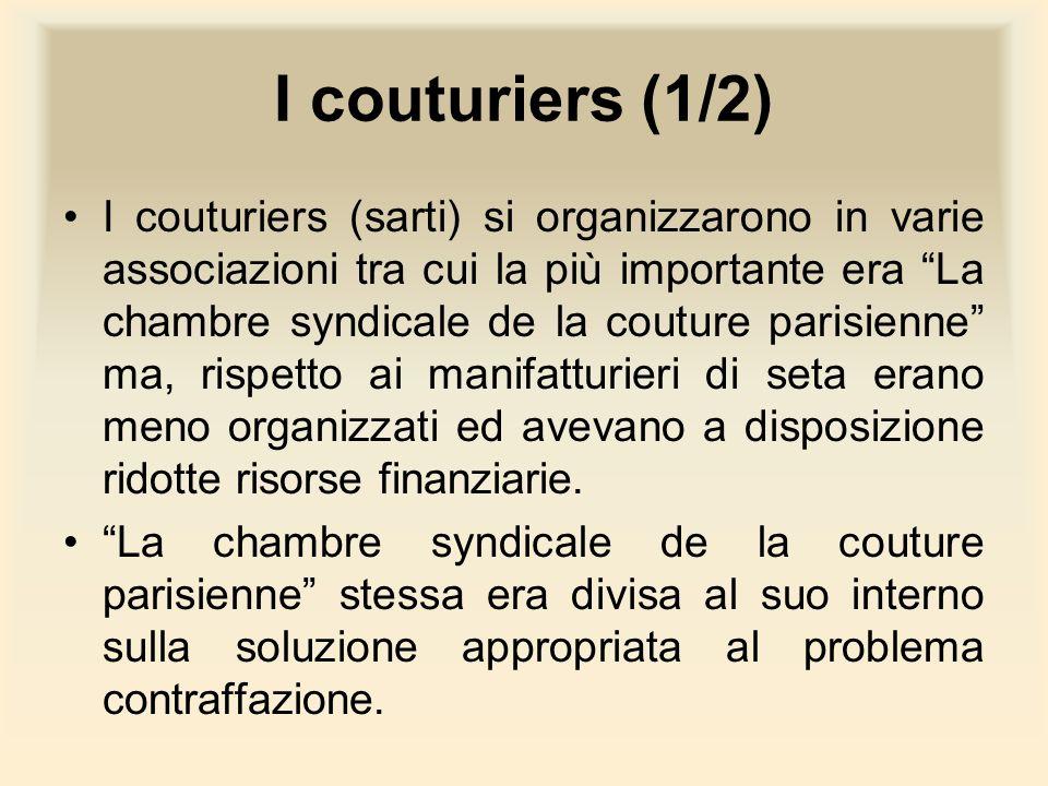 I couturiers (1/2) I couturiers (sarti) si organizzarono in varie associazioni tra cui la più importante era La chambre syndicale de la couture parisi