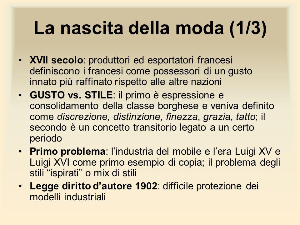 La nascita della moda (1/3) XVII secolo: produttori ed esportatori francesi definiscono i francesi come possessori di un gusto innato più raffinato ri