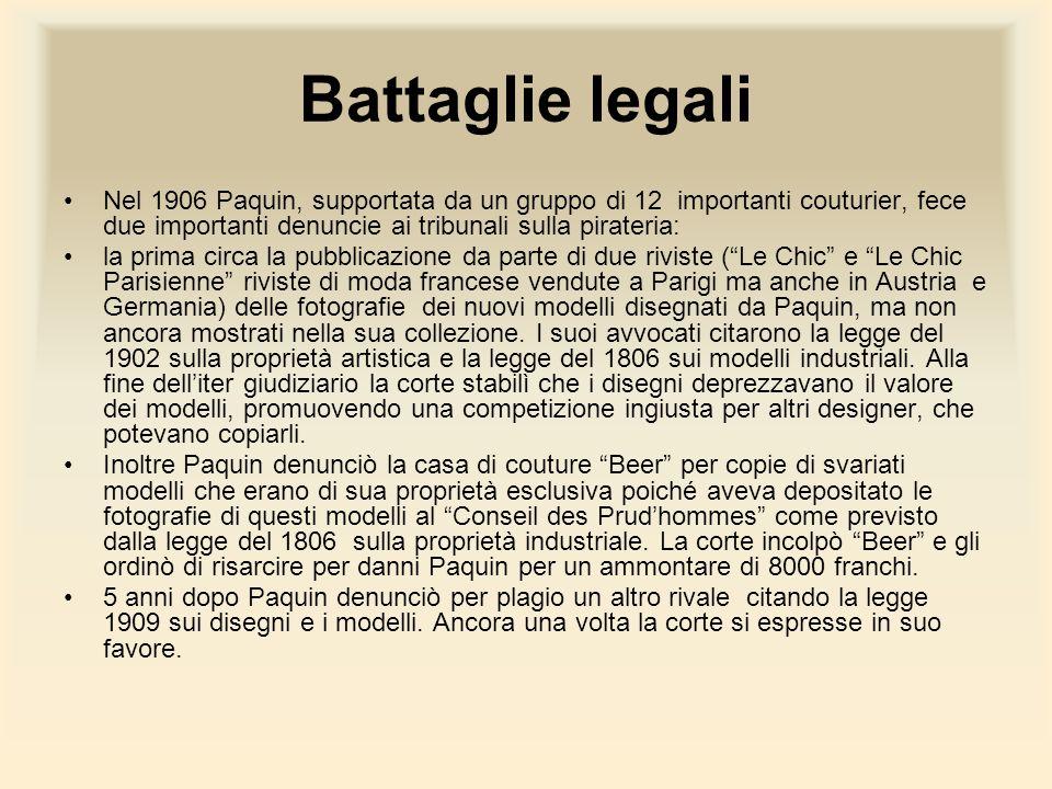 Battaglie legali Nel 1906 Paquin, supportata da un gruppo di 12 importanti couturier, fece due importanti denuncie ai tribunali sulla pirateria: la pr