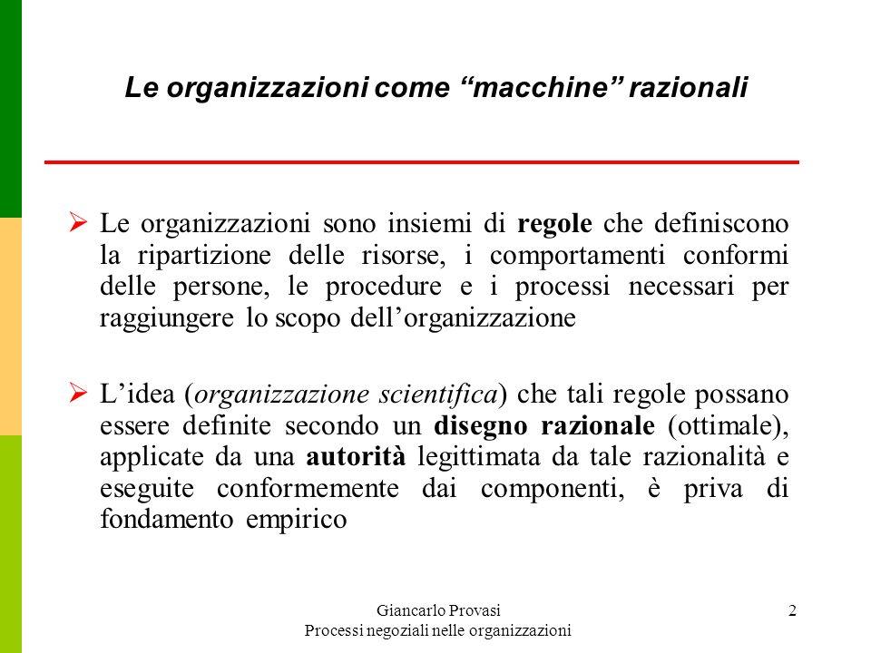 2 Le organizzazioni come macchine razionali Le organizzazioni sono insiemi di regole che definiscono la ripartizione delle risorse, i comportamenti co