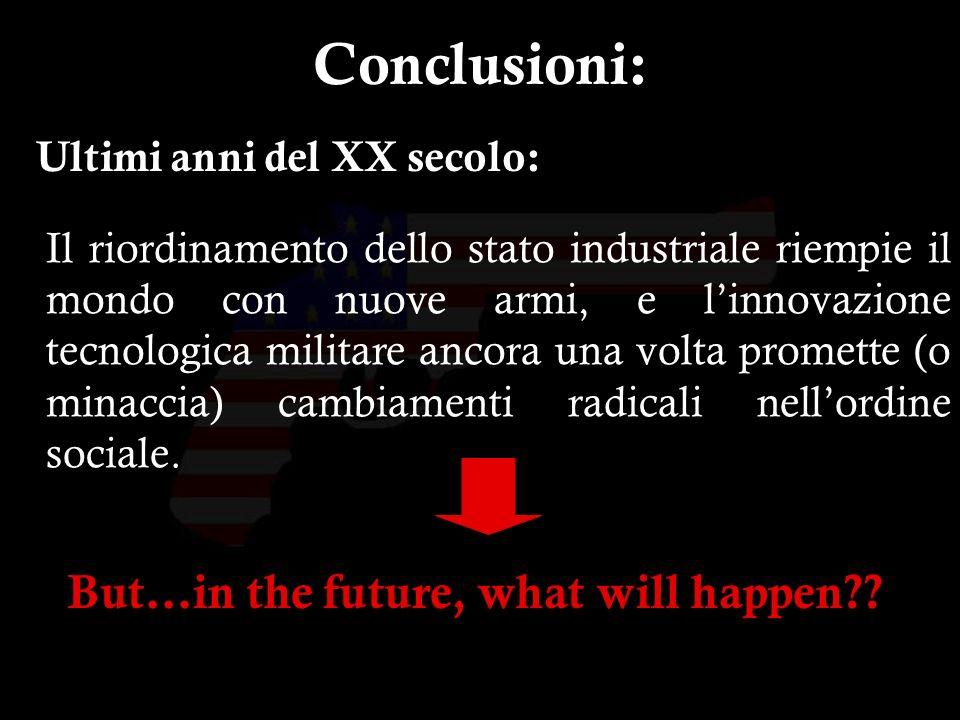 32 Ultimi anni del XX secolo: Il riordinamento dello stato industriale riempie il mondo con nuove armi, e linnovazione tecnologica militare ancora una
