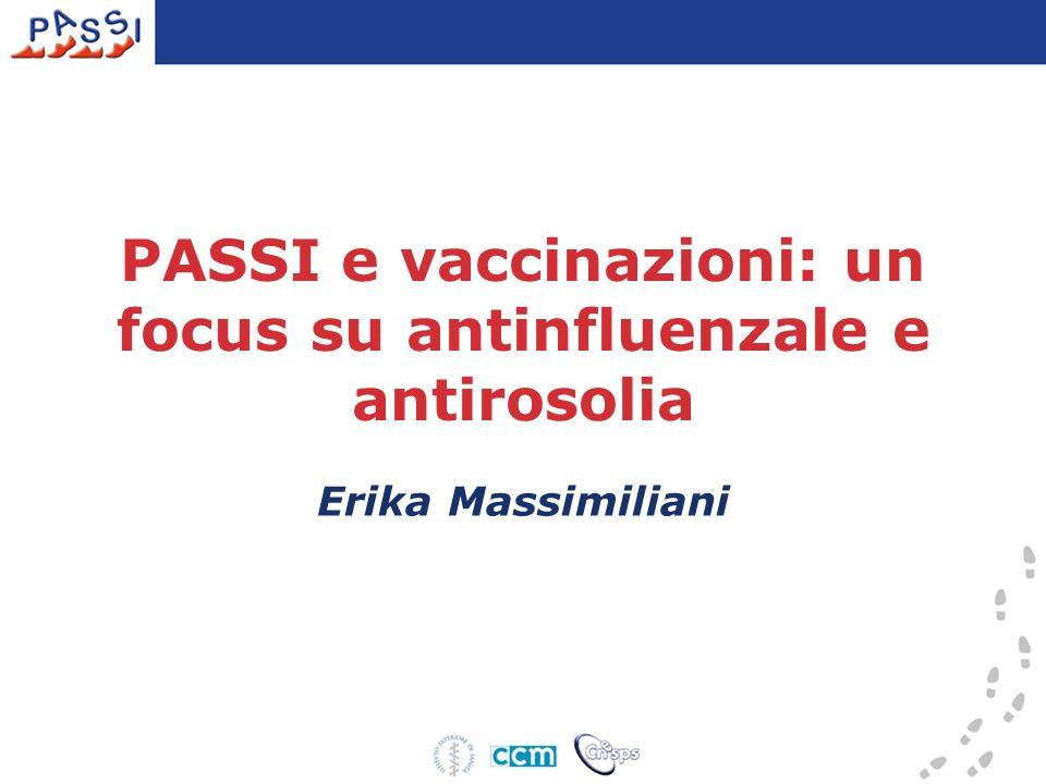 PASSI e vaccinazioni: un focus su antinfluenzale e antirosolia Erika Massimiliani