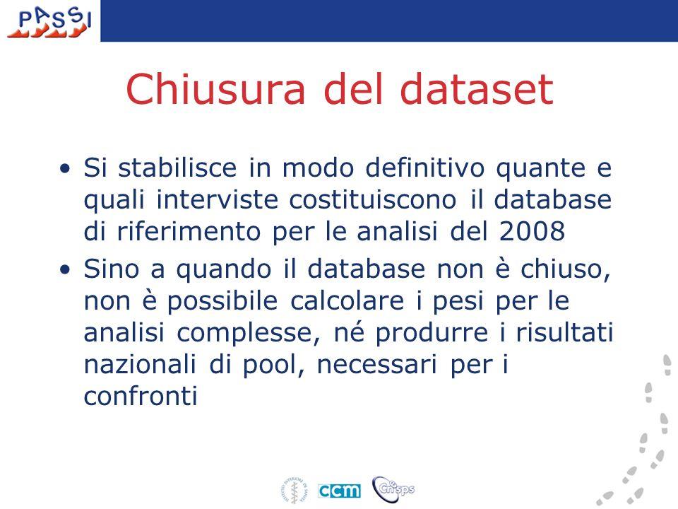 Chiusura del dataset Si stabilisce in modo definitivo quante e quali interviste costituiscono il database di riferimento per le analisi del 2008 Sino