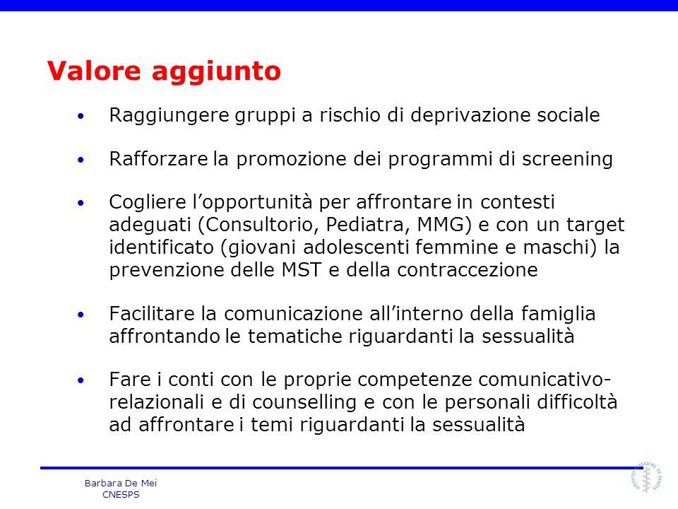 Barbara De Mei CNESPS Valore aggiunto Raggiungere gruppi a rischio di deprivazione sociale Rafforzare la promozione dei programmi di screening Coglier