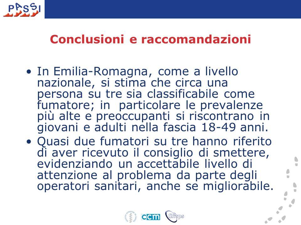 Conclusioni e raccomandazioni In Emilia-Romagna, come a livello nazionale, si stima che circa una persona su tre sia classificabile come fumatore; in