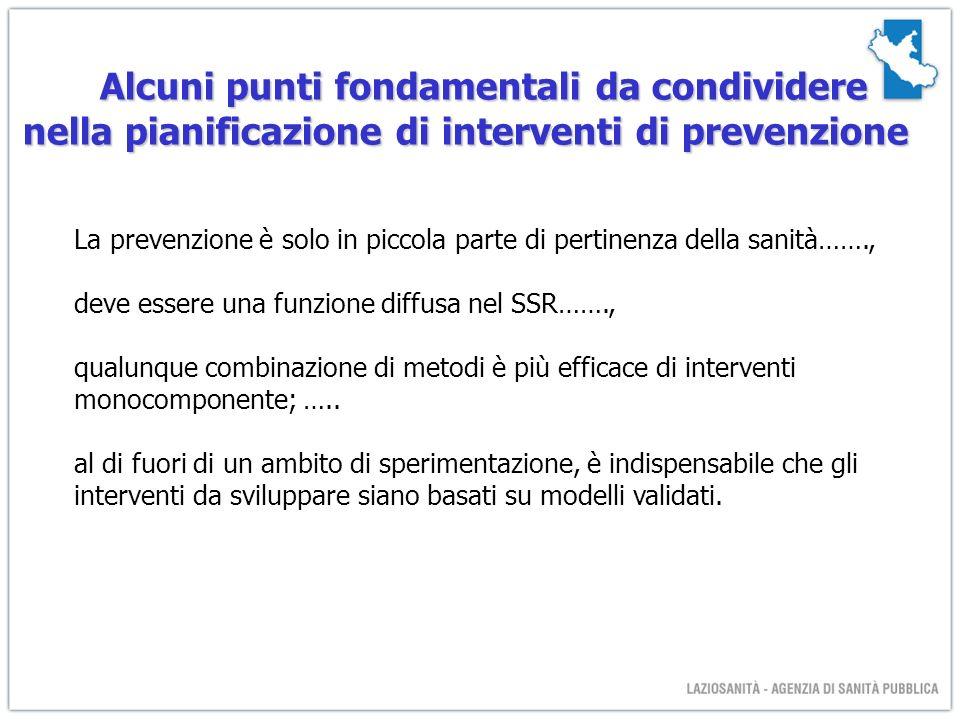 Alcuni punti fondamentali da condividere nella pianificazione di interventi di prevenzione La prevenzione è solo in piccola parte di pertinenza della