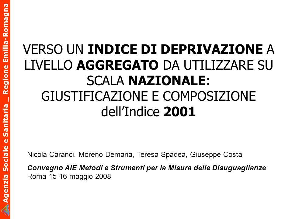 Agenzia Sociale e Sanitaria _ Regione Emilia-Romagna Varianti allindice Correlazione (coefficiente di Pearson) tra le varianti dellindice su scala continua