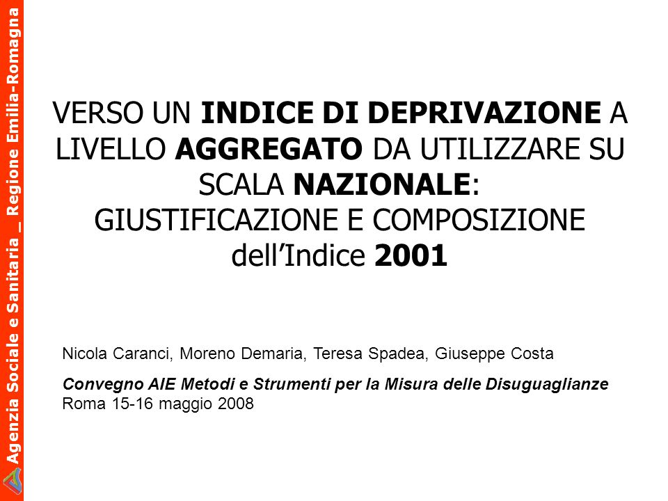 Agenzia Sociale e Sanitaria _ Regione Emilia-Romagna Premessa Cadum E.