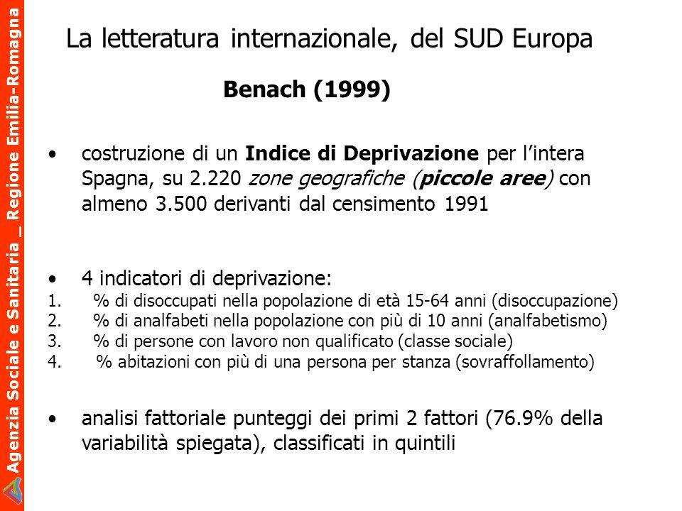 Agenzia Sociale e Sanitaria _ Regione Emilia-Romagna La letteratura internazionale, del SUD Europa costruzione di un Indice di Deprivazione per linter