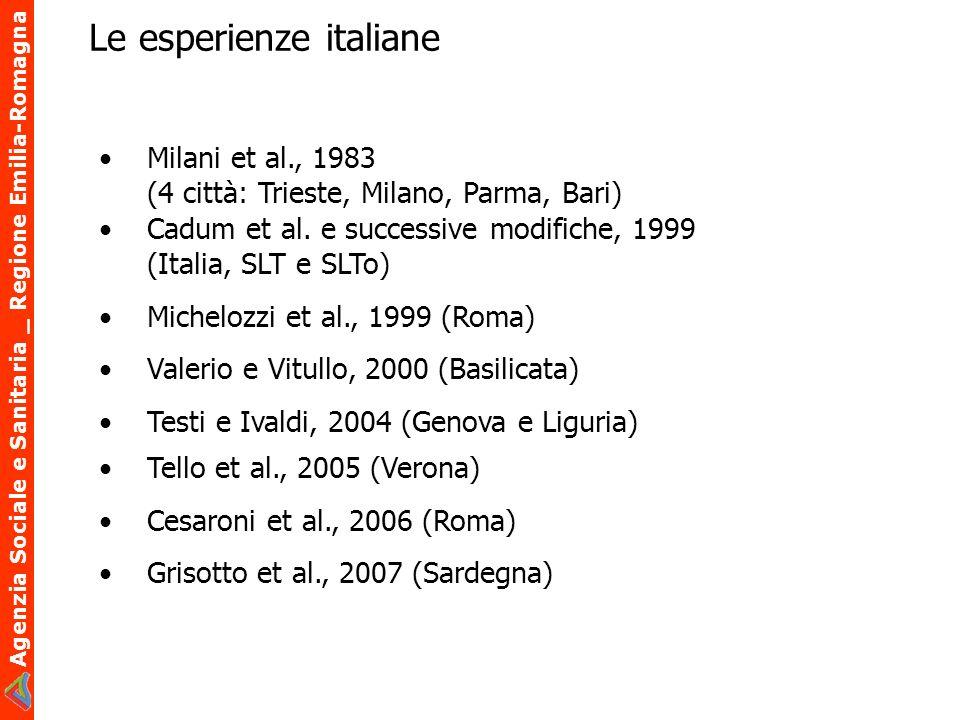 Agenzia Sociale e Sanitaria _ Regione Emilia-Romagna Milani et al., 1983 (4 città: Trieste, Milano, Parma, Bari) Cadum et al. e successive modifiche,